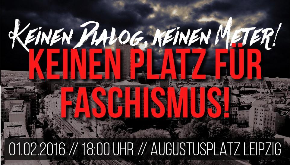 Keinen Dialog, keinen Meter! Keinen Platz für Faschismus!