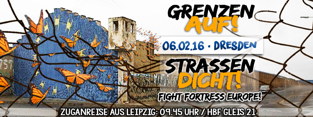 Grenzen auf – Straßen dicht | fight fortress europe – fight nationalism