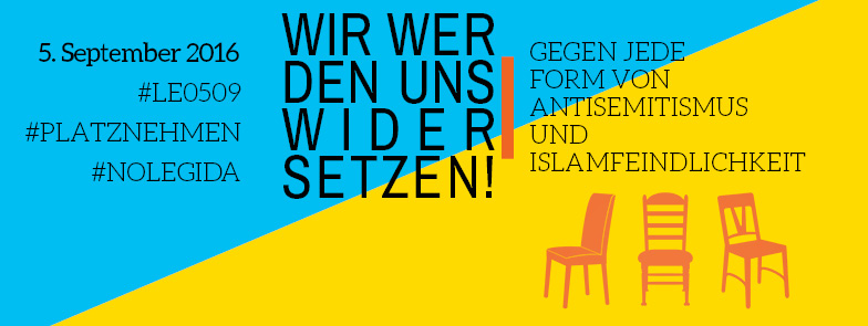 Wir werden uns wi(e)dersetzen – Gegen jede Form von Antisemitismus und Islamfeindlichkeit