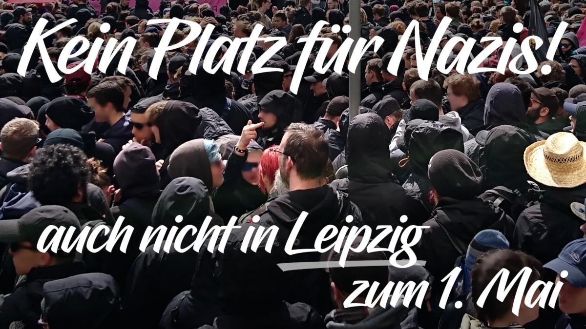 Kein Platz für Nazis – auch nicht in Leipzig zum 1. Mai