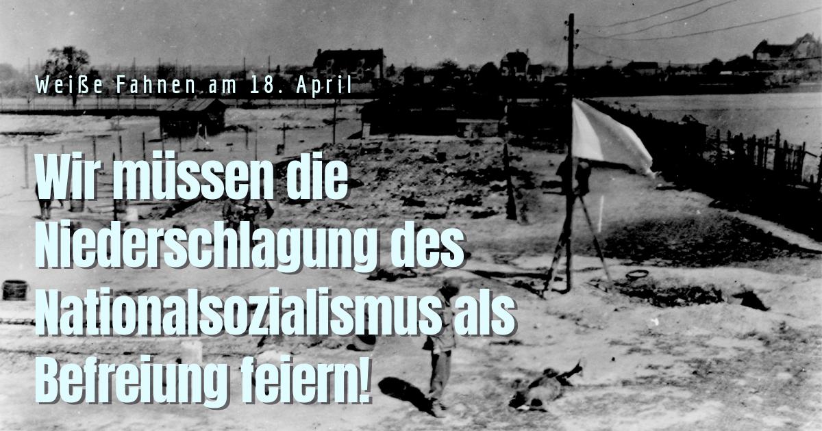Weiße Fahnen am 18. April