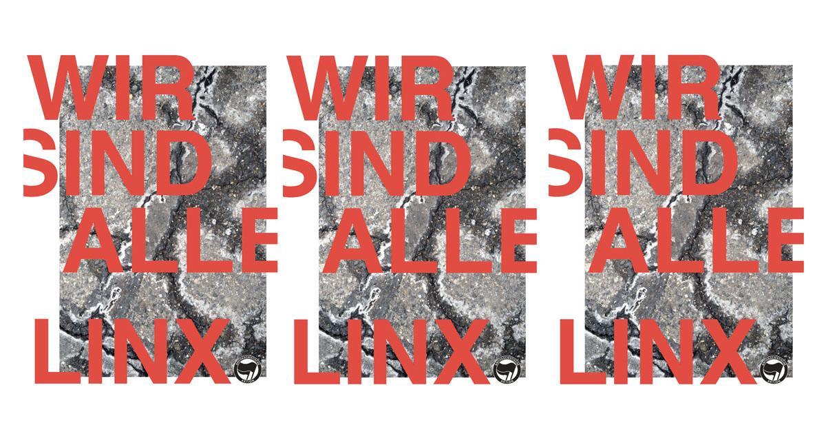 Antifaschist:innen entkriminalisieren! Verfassungsschutz auflösen! #WirsindalleLinX